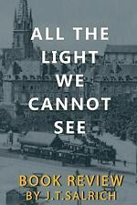 BOOK REVIEW: All the Light We Cannot See by Salrich, J.T.