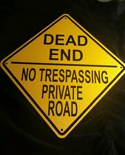 "DEAD END  NO TRESPASSING PRIVATE ROAD18""X18"" Aluminum  Sign"