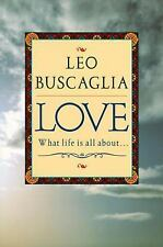 Love: What Life Is All About - Acceptable - Buscaglia, Leo F. - Paperback