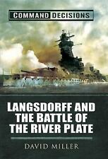 Command Decisions: Langsdorff and the Battle of the River Plate, Miller, David