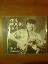 PHIL WOODS TRIO - JUST FRIENDS  - CD