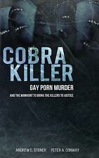 Cobra Killer : Gay Porn, Murder, and the Manhunt to Bring the Killers to...