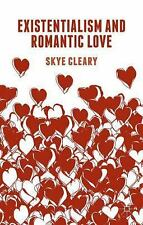 NEW Existentialism and Romantic Love by Skye Cleary Hardcover Book (English) Fre