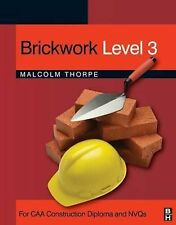 Brickwork: For CAA Construction Diploma and NVQs: Level 3 by Malcolm Thorpe...