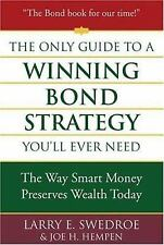 The Only Guide to a Winning Bond Strategy You'll Ever Need : The Way Smart...