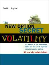 NEW OPTION SECRET: VOLATILITY Weapon of the Professional Trader by David Caplan