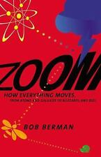 Zoom: How Everything Moves: From Atoms and Galaxies to Blizzards and B-ExLibrary