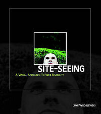 Site-Seeing: A Visual Approach to Web Usability Luke Wroblewski