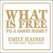 HAINES,EMILY-WHAT IS FREE TO A GOOD HOME  CD NEW