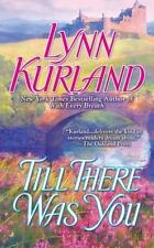 Till There Was You Lynn Kurland 2009 Paperback Novel Romance Love Action
