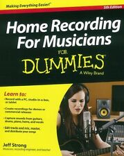 Home Recording for Musicians For Dummies Learn to Record Studio Music Book