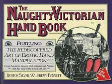The Naughty Victorian Hand Book: The Rediscovered Art of Erotic
