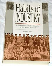 Habits of Industry: White Culture & the Transformation of the Carolina Piedmont
