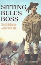 Sitting Bull's Boss : Above the Medicine Line with James Morrow Walsh