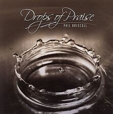 Drops of Praise by DRISCOLL,PHIL
