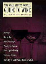 The Wall Street Journal Guide to Wine by Dorothy J. Gaiter and John Brecher