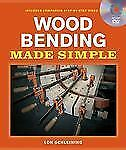 Wood Bending Made Simple by Lon Schleining (2010, Mixed Media)