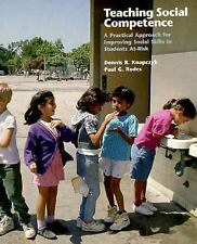 Teaching Social Competence : A Practical Approach for Improving Social Skills in