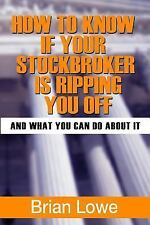 How to Know If Your Stockbroker Is Ripping You Off : (and What You Can Do...