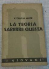 Vittorio Metz - LA TEORIA SAREBBE QUESTA - 1935 - 1° Ed. Rizzoli