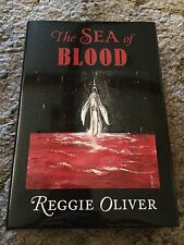 THE SEA OF BLOOD Reggie Oliver 1st ed 200 copy SIGNED/LIMITED/NUMBERED HC fine