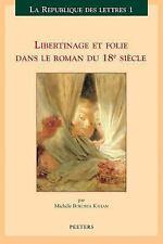 Libertinage et folie dans le roman du 18e siècle, , Michèle Bokobza Kahan~Bokobz