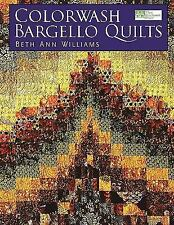 Colorwash Bargello Quilts by Beth Ann Williams (2001, Hardcover)