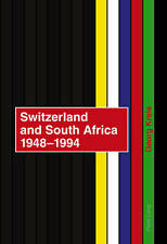 Switzerland And South Africa 1948-1994 Kreis  Georg 9783039114986