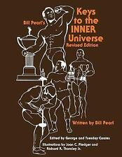 Keys to the Inner Universe by Bill Pearl (2015, Paperback)