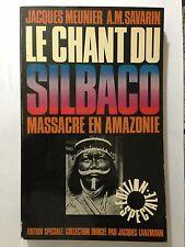 LE CHANT DU SILBACO MASSACRE AMAZONIE 1969 MEUNIER EDITION SPECIALE LANZMANN