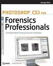 Photoshop CS3 for Forensics Professionals: A Complete Digital Imaging Course for