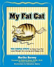 My Fat Cat: Ten Simple Steps to Help Your Pet Lose Weight for a long a-ExLibrary