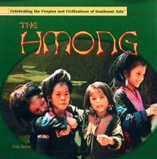 The Hmong (Celebrating the Peoples and Civilizations of Southeast Asia-ExLibrary