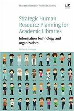 NEW - Strategic Human Resource Planning for Academic Libraries: Information, Tec