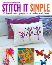 Stitch It Simple : 25 Hand Sewn Projects to Make and Share by Beth Sheard...
