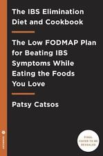 The IBS Elimination Diet and Cookbook: The Proven Low-FODMAP Plan for Eating Wel