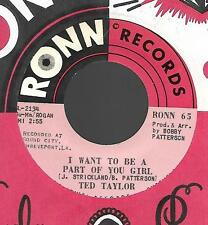 TED TAYLOR-RONN RECORDS-GOING IN THE HOLE/I WANT TO BE A PART OF YOU GIRL EX