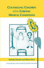 Counselling Children with Chronic Medical Conditions (Communication and Counsell