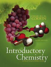Introductory Chemistry : Concepts and Connections by Charles H. Corwin (2007,...