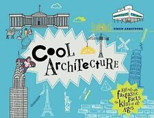 Cool Architecture: 50 Fantastic Facts for Kids of All Ages by Simon Armstrong...
