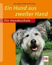 Ein Hund aus zweiter Hand von Ann-Sophie Griebel und Petra Krivy (2011,...