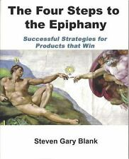 The Four Steps to the Epiphany: Successful Strategies for Products that Win, Ste