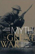 The Myth of the Great  War : A New Military History of World War 1-ExLibrary