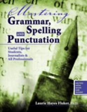 Mastering Grammar, Spelling and Punctuation: Useful Tips for Students, Journalis