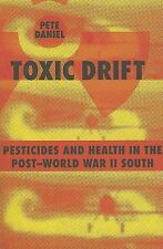 Toxic Drift: Pesticides and Health in the Post-World War II South by...