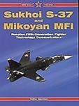 Sukhoi S-37 and Mikoyan MFI: Russian Fifth-Generation Fighter Demonstrators - Re