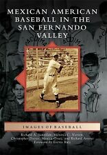 Images of Sports: Mexican American Baseball in the San Fernando Valley by...