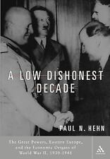 A Low Dishonest Decade : The Great Powers, Eastern Europe, and the Economic...