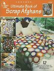 Ultimate Book of Scrap Afghans Crochet Patterns Annie's Attic Book 872218 NEW