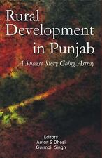 Rural Development in Punjab : A Success Story Going Astray by Gurmail Singh...